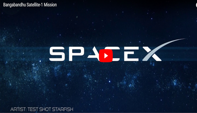 Bangabandhu-1 blasts into space :: Satellite launching company SpaceX successfully throws Bangabandh